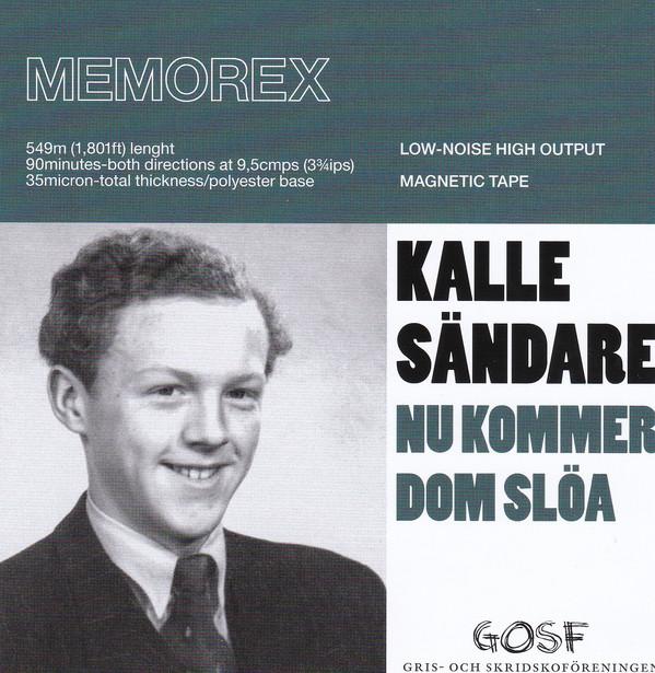 nu kommer dom slöa -Kalle Sändare CD